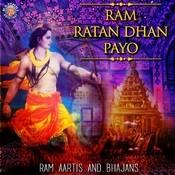 Ram Ratan Dhan Payo-Ram Aartis And Bhajans Songs