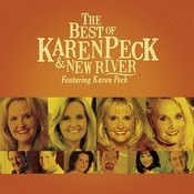 The Best Of Karen Peck And New River Songs