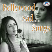 Bollywood Sad Songs Songs