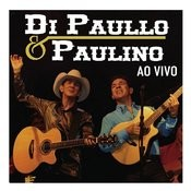 Di Paullo e Paulino Ao Vivo Songs