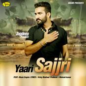 Yaari Sajjri Song