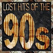 Lost Hits Of The 90's (All Original Artists & Versions) Songs