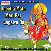Sheetla Mata Meri Par Lagawe Re Songs
