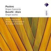 Poulenc, Alain & Duruflé : Organ Works Songs