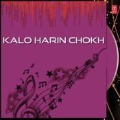 Kalo Harin Chokh Songs