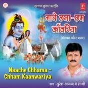 Nache Chhama Chham Kanwariya Songs