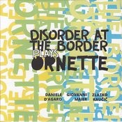 Disorder At The Border Plays Ornette Songs