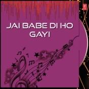 Jai Babe Di Ho Gayi Songs