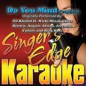 Do You Mind Originally Performed By Dj Khaled Nicki Minaj Chris Brown August Alsina Jeremih Future Rick Ross Karaoke Mp3 Song Download Do You Mind Originally Performed By Dj Khaled Nicki