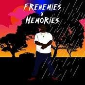 Frenemies X Memories Songs