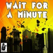 Wait For A Minute Songs