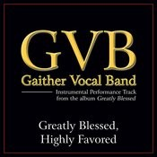 Greatly Blessed, Highly Favored Performance Tracks Songs