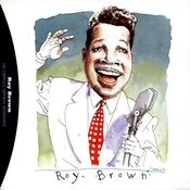 The Complete Imperial Recordings Of Roy Brown Songs