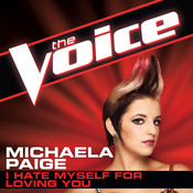 I Hate Myself For Loving You (The Voice Performance) Songs