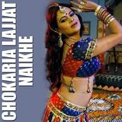 Chokaria Lajjat Naikhe Songs