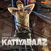 Katiyabaaz Songs