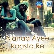 Ajanaa Ayee Raasta Re Song