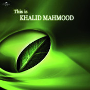 This Is Khalid Mahmood Songs