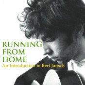 Running From Home An Introduction To Bert Jansch Songs