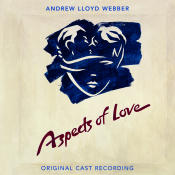 Aspects Of Love (Original London Cast Recording / Remastered 2005) Songs