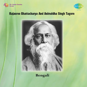 Tagore Songs By Rajasree Bhattacharya And Aniruddha Singh  Songs