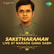 Saketha Raman Live At Narada Gana Sabh Songs