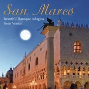 San Marco: Beautiful Baroque Adagios From Venice Songs