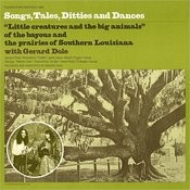 Songs, Tales, Ditties And Dances: From Louisiana Songs