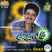 Kathula Poo (S.Ve.Shekher) Songs