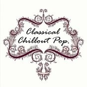 Classical Chillout Pop Songs