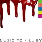 Music To Kill By Songs