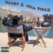 Toast 2 Tha Foolz Songs