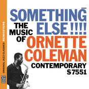Something Else!!! The Music of Ornette Coleman [Original Jazz Classics Remasters] Songs