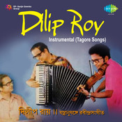 Dilip Roy Instrumental Tagore Songs Songs