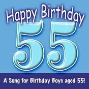 Happy Birthday (Hooray - 55 Today!) Song
