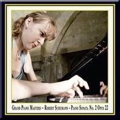 Grand Piano Masters - Schumann: Piano Sonata No.2 In G Minor Opus 22 / Klaviersonate Nr.2 In G-Moll Op.22 Songs