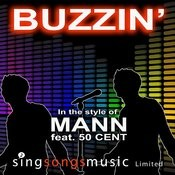 Buzzin' (Explicit) (In The Style Of Mann Feat. 50 Cent) Song