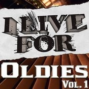 I Live For Oldies Vol. 1 Songs