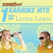 Drew's Famous # 1 Karaoke Hits: Sing Like Leona Lewis Songs