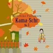 Kama-Schr No.1 Songs
