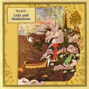 Nizami: Leila Und Madschnun (Read In German, Translated From The Persian By Rudolf Gelpke) Songs