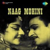 Naag Mohini Songs