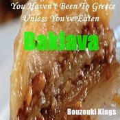 You Haven't Been To Greece ,Unless You've Eaten Baklava Songs