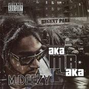 Mdeezy Aka Mr. Aka Songs