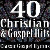 40 Christian & Gospel Hits (Classic Gospel Hymns) Songs