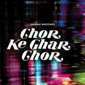 Chor Ke Ghar Chor Songs