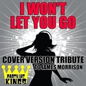 I Won't Let You Go (Cover Version Tribute To James Morrison) Songs