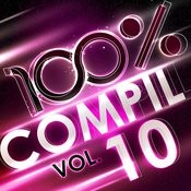 100 % Compil Vol. 10 Songs