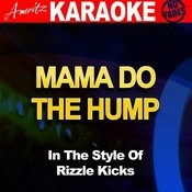 Mama Do The Hump (In The Style Of Rizzle Kicks) [Karaoke Version] Song