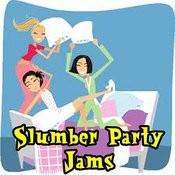Slumber Party Jams Songs